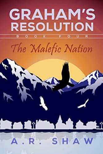 The Malefic Nation: A Post Apocalyptic/Dystopian Thriller (Graham's Resolution