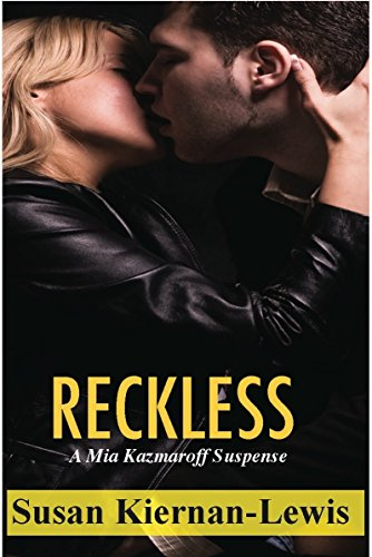 Reckless: Book 1 of the Mia Kazmaroff Mysteries (Mia