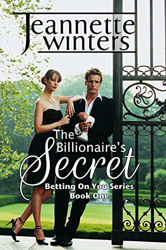 The Billionaire's Secret: Betting On You Series: Book One