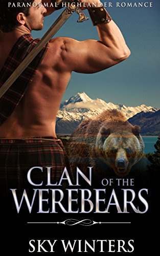 HIGHLANDER ROMANCE: Clan of the Werebears (Historical Highlander Romance)