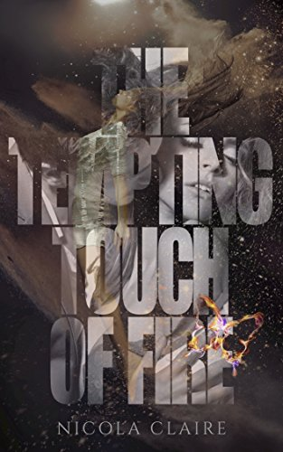 The Tempting Touch Of Fire (Elemental Awakening, Book 1)