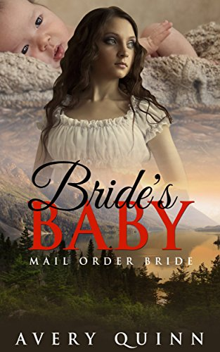MAIL ORDER BRIDE: Bride's Baby (Clean Historical Christian Western