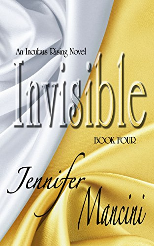 Invisible: Incubus Rising - Book Four