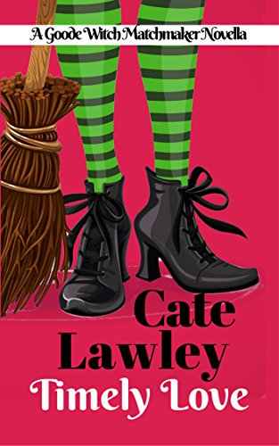 Timely Love: A Sweet Contemporary Fantasy Romance Novella (The