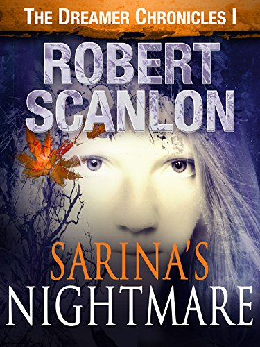 Sarina's Nightmare: A Sci-Fi Parallel Universe Adventure (The Dreamer