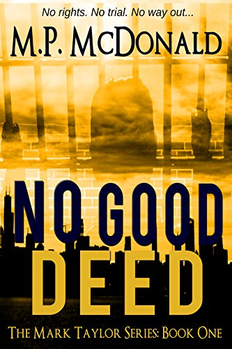 No Good Deed: A Psychological Thriller (The Mark Taylor