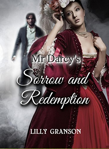 Mr Darcy's Sorrow and Redemption: An Historical Romance (Heirloom