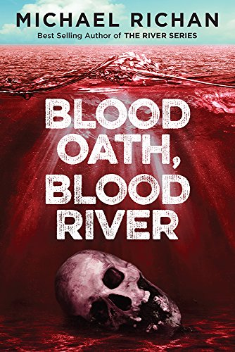 Blood Oath, Blood River (The Downwinders Book 1)
