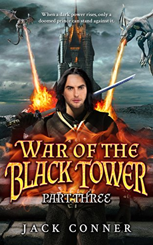 War of the Black Tower: Part Three of an