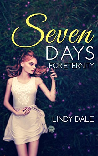 Seven Days For Eternity (Seven Days Series Book 5)