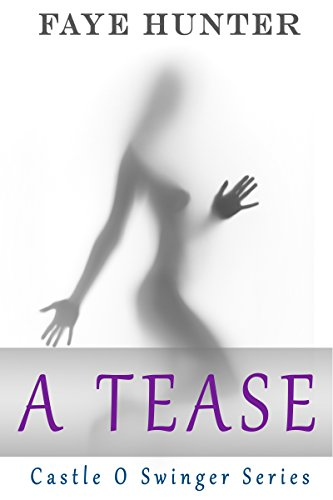 A Tease (Castle O Swingers Series Book 1)