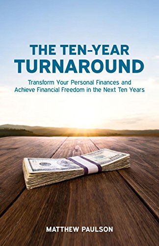 The Ten-Year Turnaround: Transform Your Personal Finances and Achieve