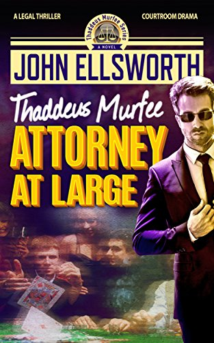 Legal Thriller: Attorney at Large: A Courtroom Drama (Thaddeus