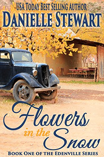 Flowers in the Snow (Betty's Book) (The Edenville Series