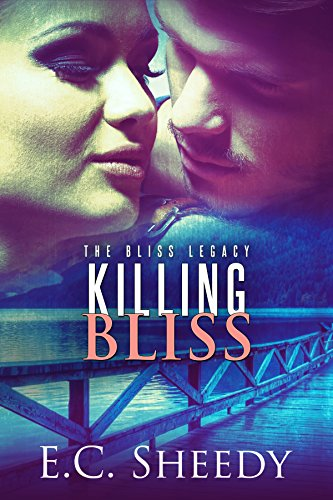 Killing Bliss: The Bliss Legacy - Book 1