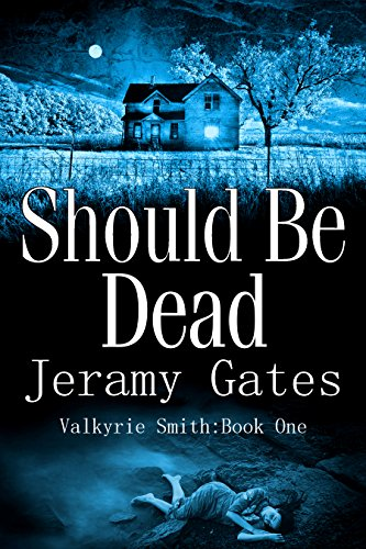 Should Be Dead (The Valkyrie Smith Mystery Series Book