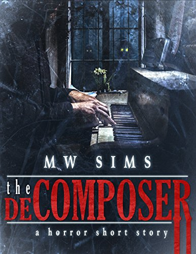 THE DECOMPOSER: a horror short story
