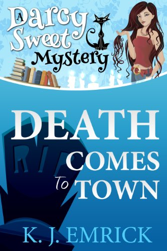 Death Comes to Town (A Darcy Sweet Cozy Mystery