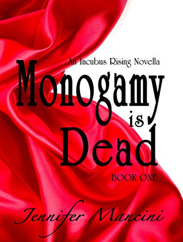 Monogamy is Dead (Incubus Rising Book 1)