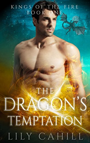 The Dragon\'s Temptation (Kings of the Fire Book 1)