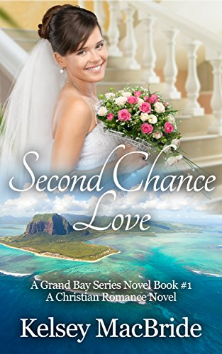 Second Chance Love: A Christian Romance Novel (The Grand