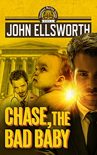 Chase, the Bad Baby (Thaddeus Murfee Legal Thriller Series