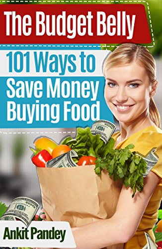 The Budget Belly: 101 Ways to Save Money Buying