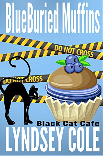 BlueBuried Muffins (Black Cat Cafe Cozy Mystery Series Book