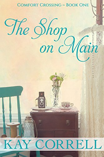 The Shop on Main: Small Town Romance (Comfort Crossing