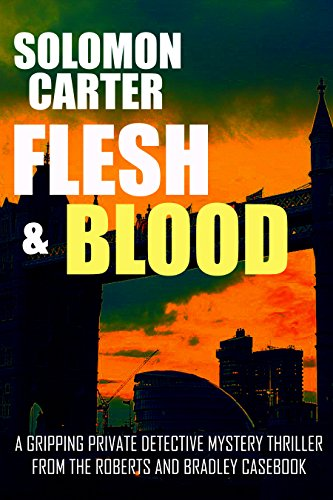 Flesh and Blood: A Gripping Private Detective Mystery Thriller