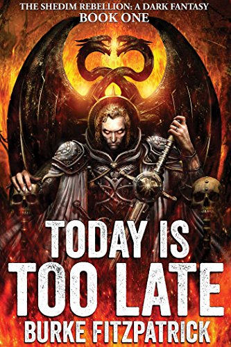 Today Is Too Late: A Dark Fantasy (The Shedim