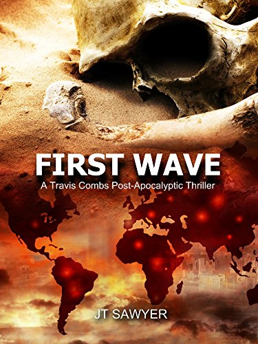 First Wave: A Post-Apocalypse Novel by JT Sawyer (First