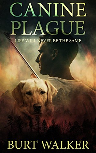 Canine Plague: Life will never be the same