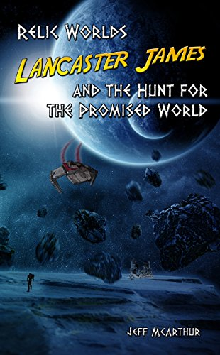 Relic Worlds - Lancaster James  the Search for