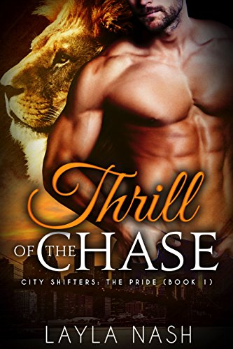 Thrill of the Chase (City Shifters: the Pride Book