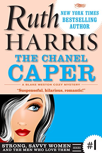 THE CHANEL CAPER: A Blake Weston Cozy Mystery (Strong