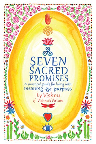 Seven Sacred Promises: A Practical Guide for Living with