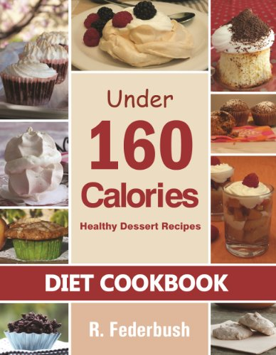 Delicious Dessert Recipes Under 160 Calories. Naturally, Healthy Desserts