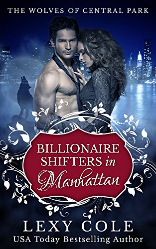 Billionaire Shifters in Manhattan (The Wolves of Central Park