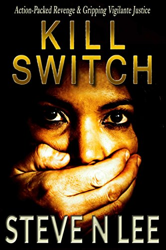 Kill Switch: Action-Packed Revenge  Gripping Vigilante Justice (Angel