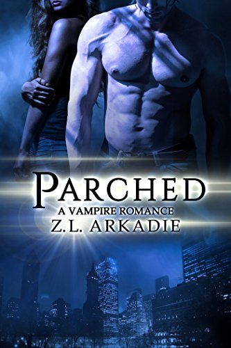 Parched (The Parched Series, 1): A Vampire Romance