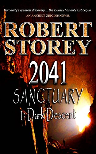 2041 Sanctuary (Dark Descent): Volume 2 of Ancient Origins