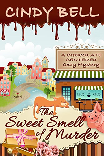 The Sweet Smell of Murder (A Chocolate Centered Cozy