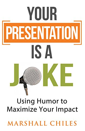 Your Presentation is a Joke: Using Humor to Maximize