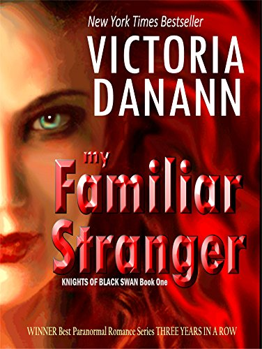 My Familiar Stranger (Knights of Black Swan Book 1)