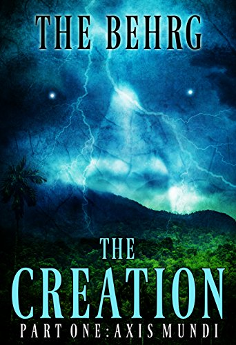 The Creation: Axis Mundi (The Creation Series Book 1)