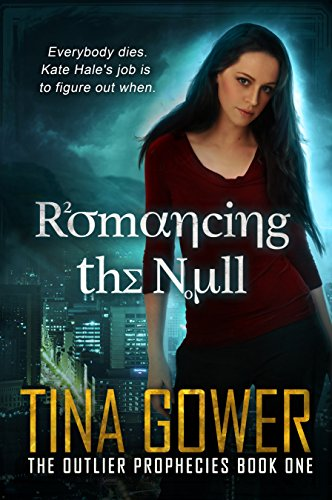 Romancing the Null (The Outlier Prophecies Book 1)