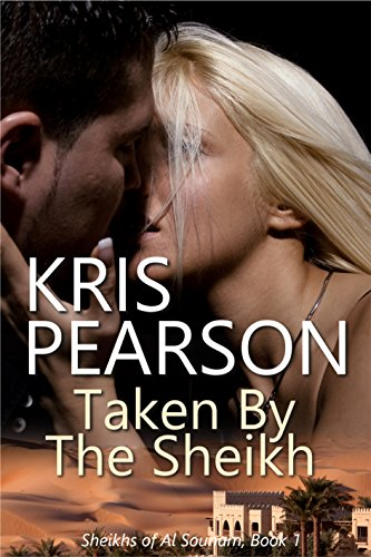 Taken by the Sheikh: Sexy contemporary sheikh kidnap romance