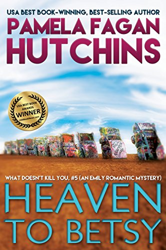 Heaven to Betsy (What Doesn't Kill You, 5): An