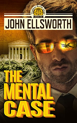 Legal Thriller: The Mental Case: A Courtroom Drama (Thaddeus